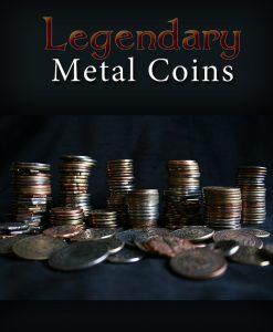 Legendary Metal Coins